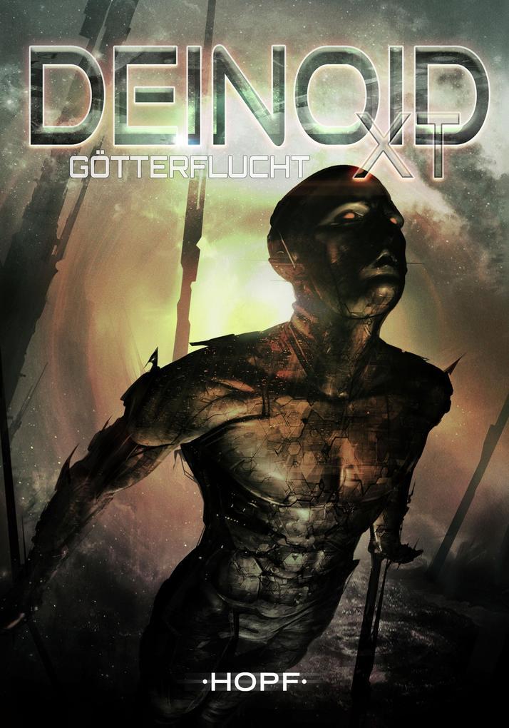 Deinoid XT 3: Götterflucht als eBook