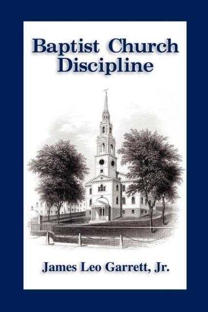 Baptist Church Discipline. Revised Edition als Taschenbuch