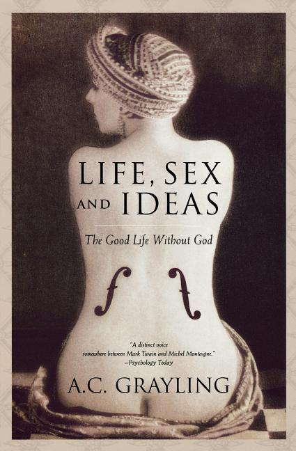 Life, Sex and Ideas: The Good Life Without God als Taschenbuch