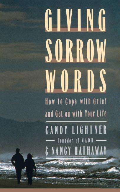 Giving Sorrow Words: How to Cope with Your Grief and Get on with Your Life als Buch
