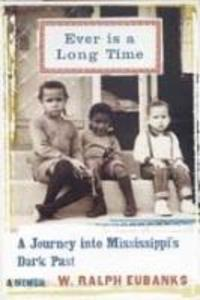 Ever Is a Long Time: A Journey Into Mississippi's Dark Past a Memoir als Taschenbuch