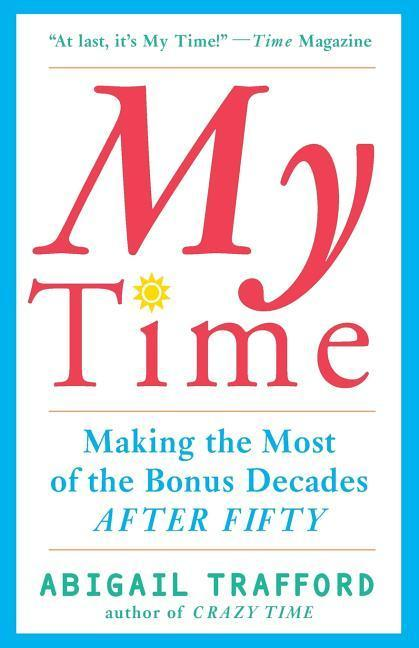 My Time: Making the Most of the Bonus Decades After 50 als Taschenbuch