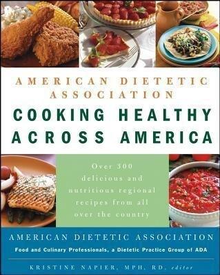 American Dietetic Association Cooking Healthy Across America als Taschenbuch