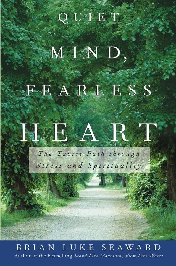 Quiet Mind, Fearless Heart: The Taoist Path Through Stress and Spirituality als Taschenbuch