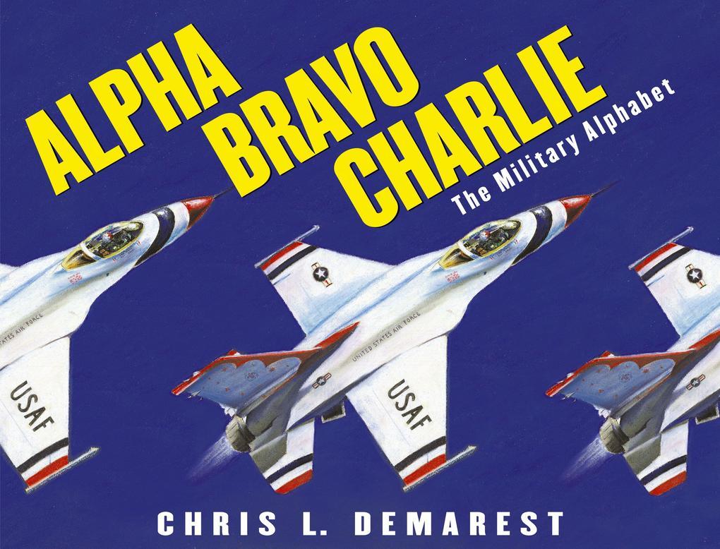 Alpha Bravo Charlie: The Military Alphabet als Buch
