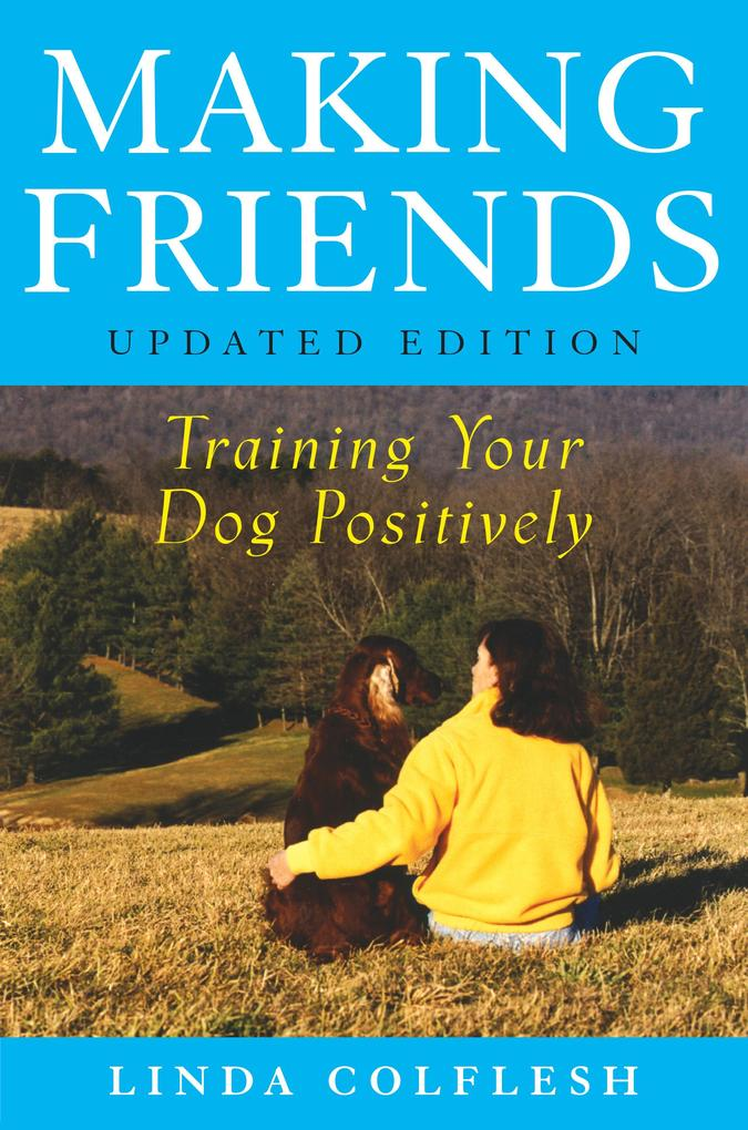 Making Friends: Training Your Dog Positively als Taschenbuch
