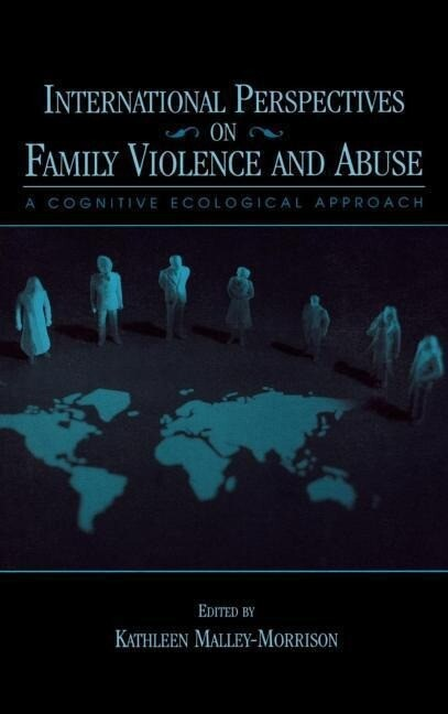 International Perspectives on Family Violence and Abuse: A Cognitive Ecological Approach als Buch