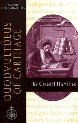 Quodvultdeus of Carthage: The Creedal Homilies Ancient Christian Writers No. 60 als Buch