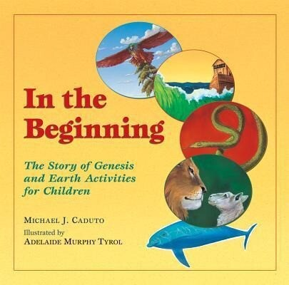 In the Beginning: The Story of Genesis and Earth Activities for Children als Buch