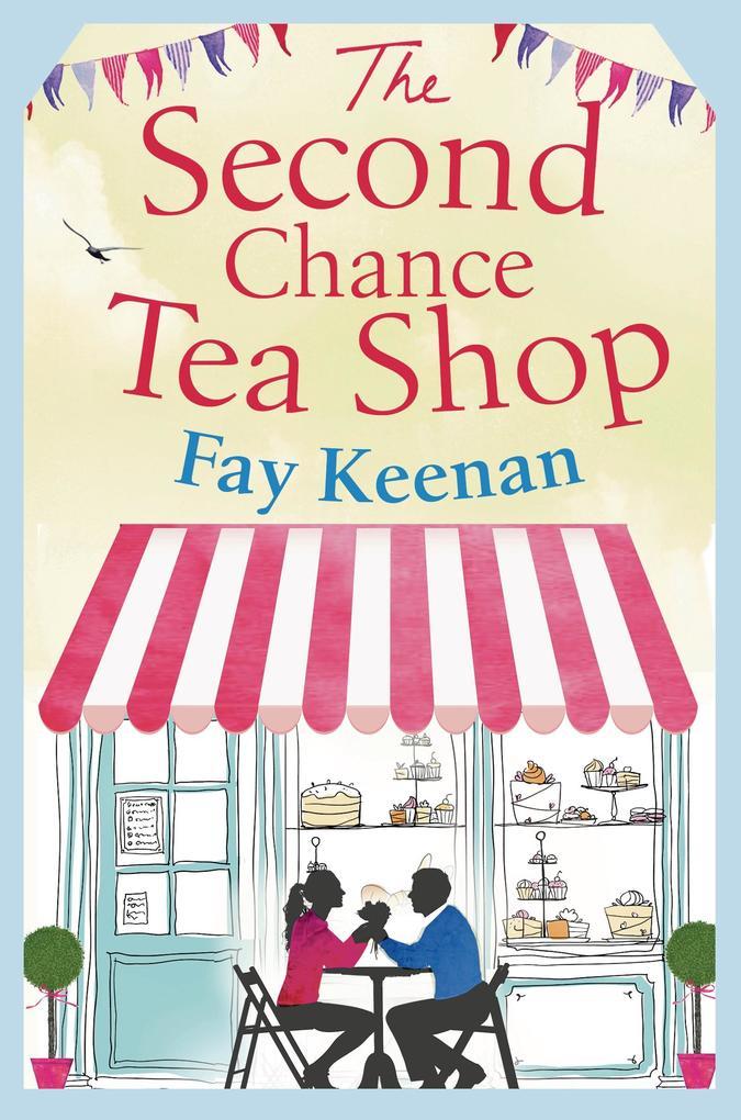 The Second Chance Tea Shop als eBook