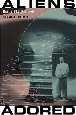 Aliens Adored: Raël's UFO Religion als Taschenbuch