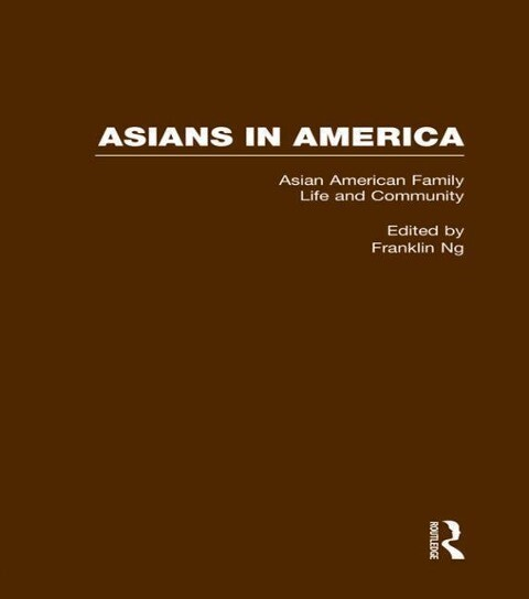 Asian American Family Life and Community: From the Colonial Era to the Present als Buch