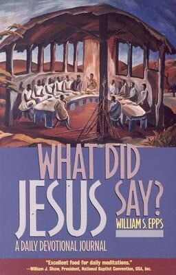 What Did Jesus Say?: A Daily Devotional Journal als Taschenbuch