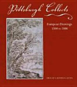 Pittsburgh Collects: European Drawings, 1500 to 1800 als Taschenbuch
