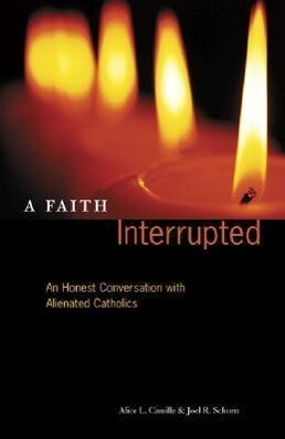 A Faith Interrupted: An Honest Conversation with Alienated Catholics als Taschenbuch