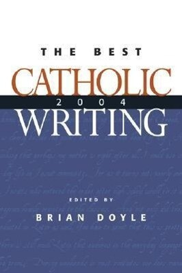 The Best Catholic Writing 2004 als Taschenbuch