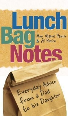 Lunch Bag Notes: Everyday Advice from a Dad to His Daughter als Taschenbuch