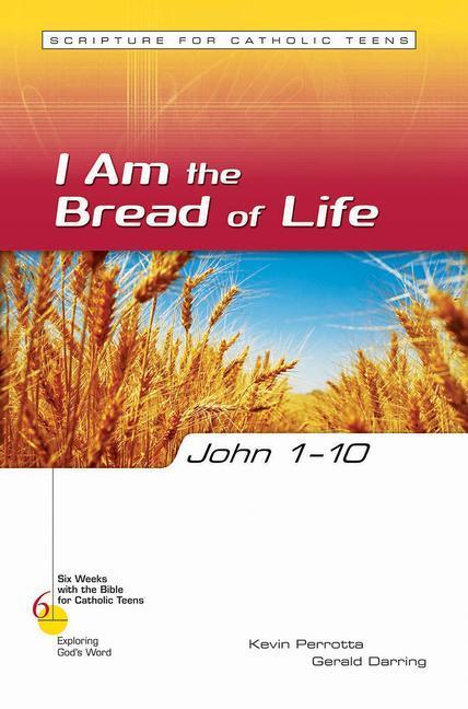 John 1-10: I Am the Bread of Life als Taschenbuch