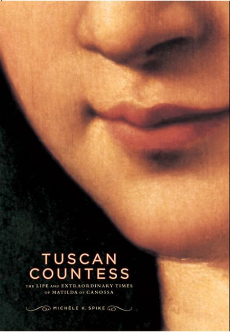 Tuscan Countess: The Life and Extraordinary Times of Matilda of Canossa als Buch