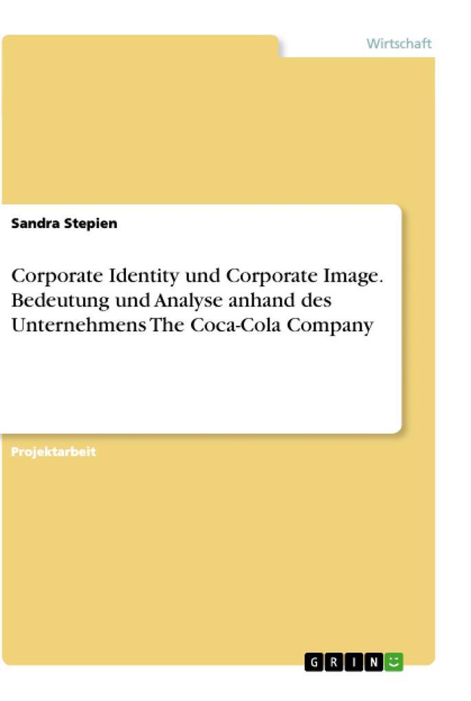 Corporate Identity und Corporate Image. Bedeutu...