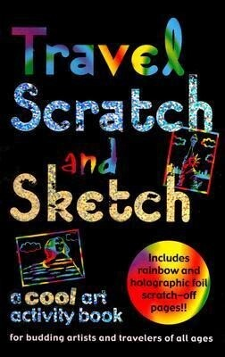 Travel Scratch and Sketch: A Cool Art Activity Book for Budding Artists and Travelers of All Ages als Buch