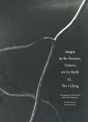 Images in the Heavens, Patterns on the Earth: The I Ching als Buch