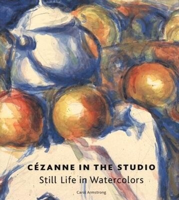 Cezanne in the Studio: Still Life in Watercolors als Buch