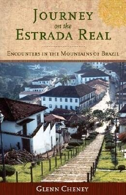 Journey on the Estrada Real: Encounters in the Mountains of Brazil als Taschenbuch