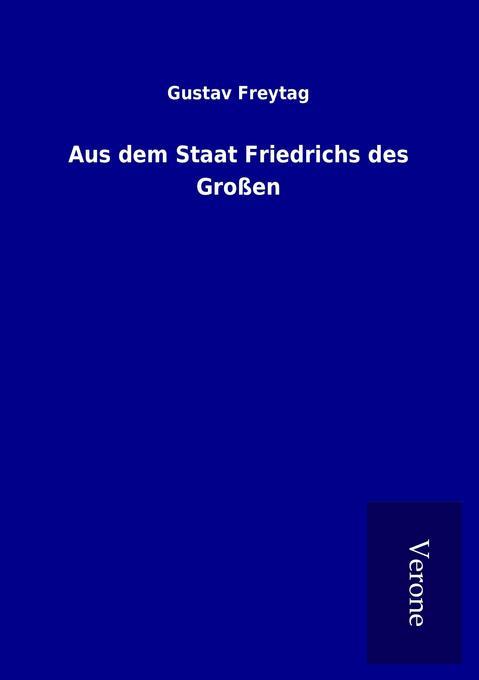 Aus dem Staat Friedrichs des Großen als Buch