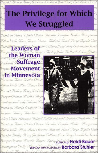 Privilege for Which We Struggled: Leaders of the Woman Suffrage Movement in Minnesota als Taschenbuch