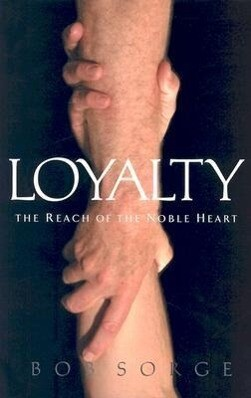 Loyalty: The Reach of the Noble Heart als Taschenbuch