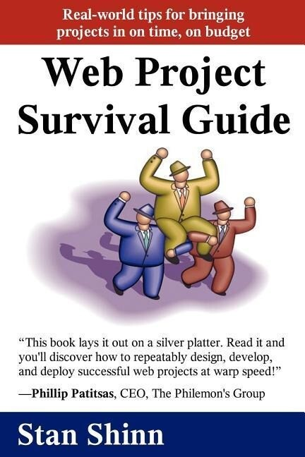 Web Project Survival Guide: Real World Tips for Bringing Projects in on Time, on Budget' als Taschenbuch