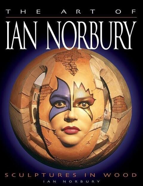 Art of Ian Norbury: Sculptures in Wood als Taschenbuch