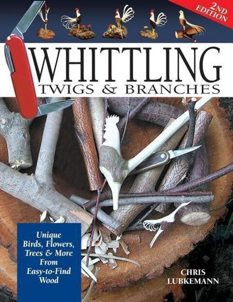 Whittling Twigs & Branches - 2nd Edn als Taschenbuch