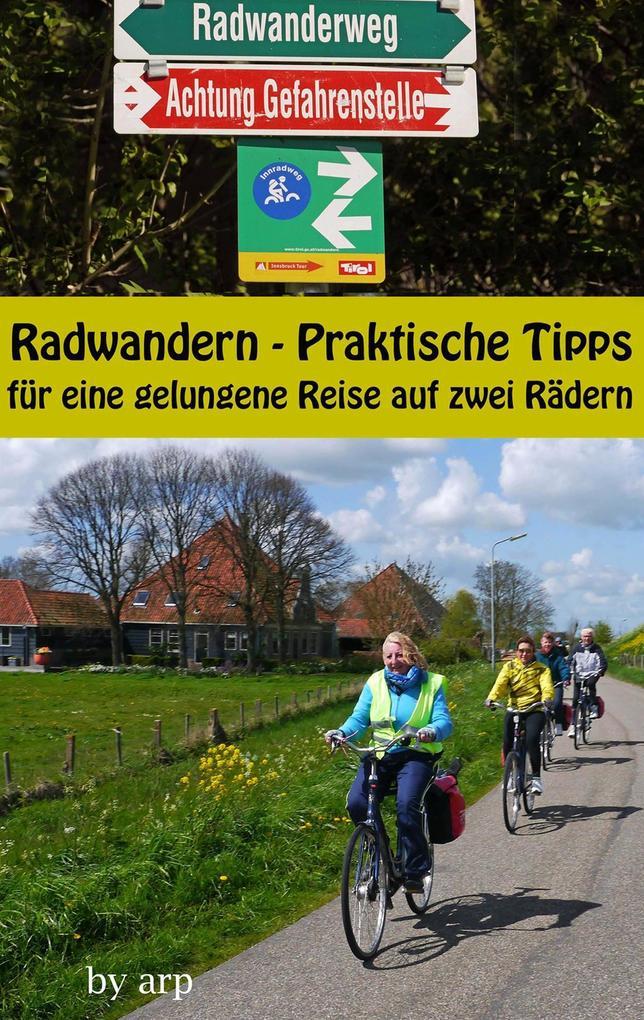 Radwandern - Praktische Tipps für eine gelungene Reise auf zwei Rädern als Buch