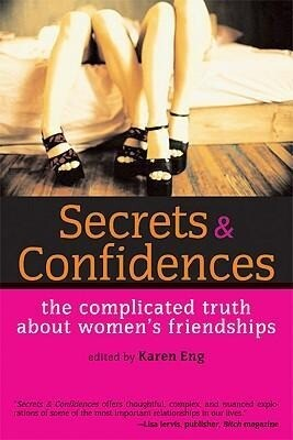 Secrets & Confidences: The Complicated Truth about Women's Friendships als Taschenbuch