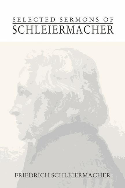 Selected Sermons of Schleiermacher als Taschenbuch