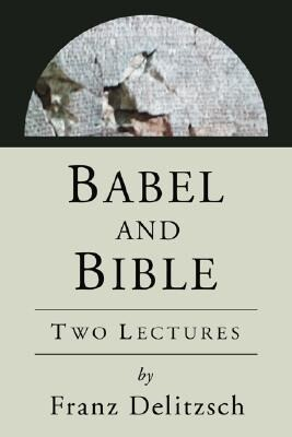 Babel and Bible: Two Lectures als Taschenbuch