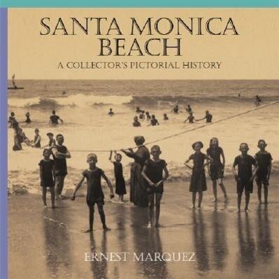 Santa Monica Beach: A Collector's Pictorial History als Buch