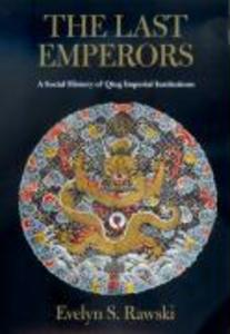 Last Emperors: A Social History of Qing Imperial Inst als Buch