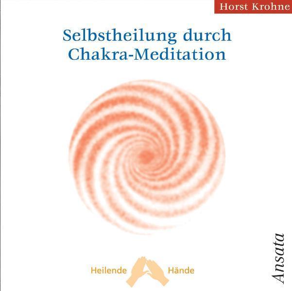 Selbstheilung durch Chakra-Meditation als Hörbuch