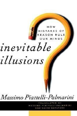 Inevitable Illusions: How Mistakes of Reason Rule Our Minds als Buch (gebunden)