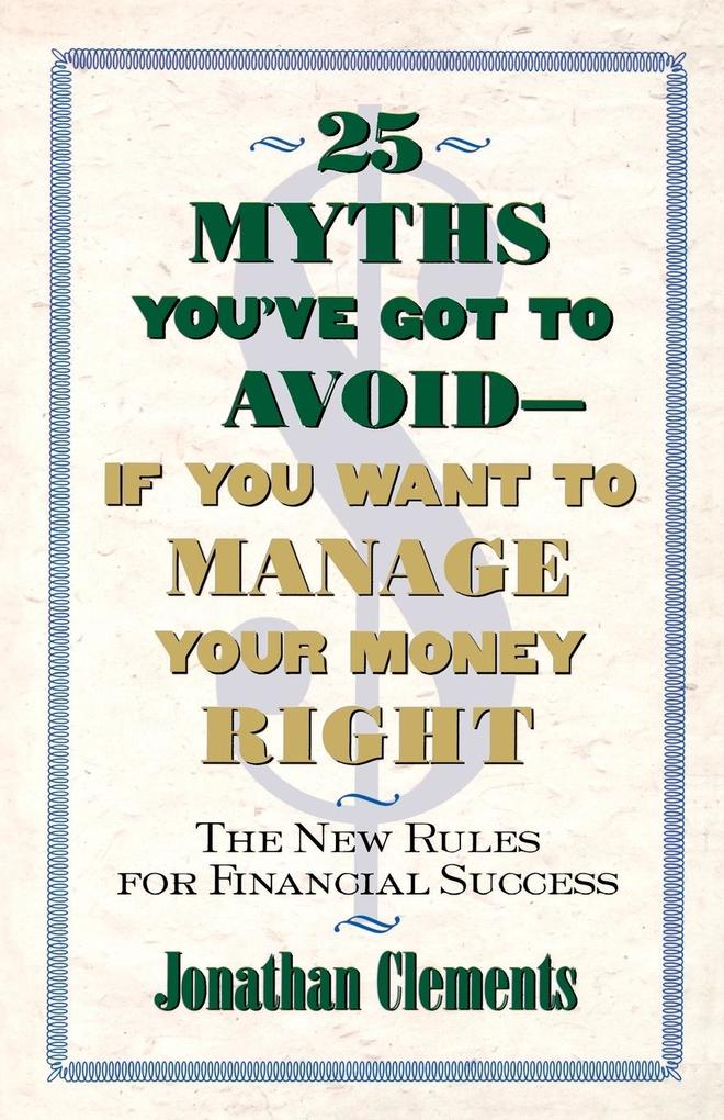 25 Myths You've Got to Avoid--If You Want to Manage Your Money Right als Taschenbuch