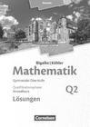 Mathematik Grundkurs 2. Halbjahr - Hessen - Band Q2. Lösungen zum Schülerbuch