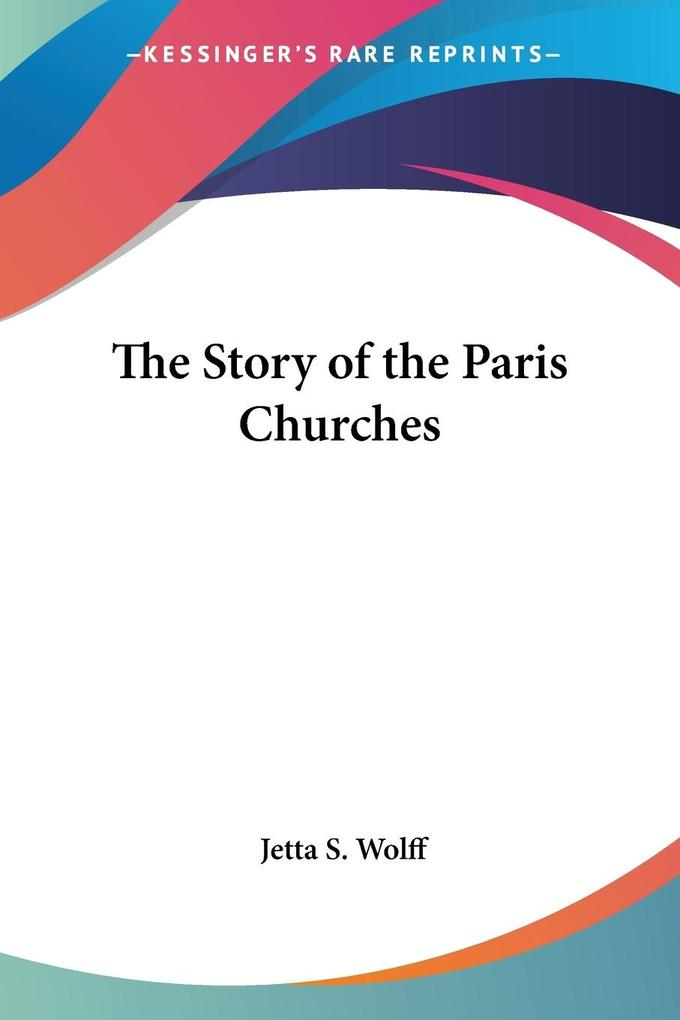 The Story of the Paris Churches als Taschenbuch