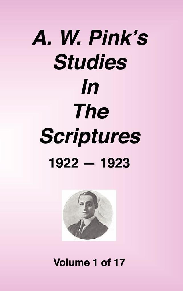 A. W. Pink's Studies in the Scriptures, 1922-23, Vol. 01 of 17 als Buch (gebunden)