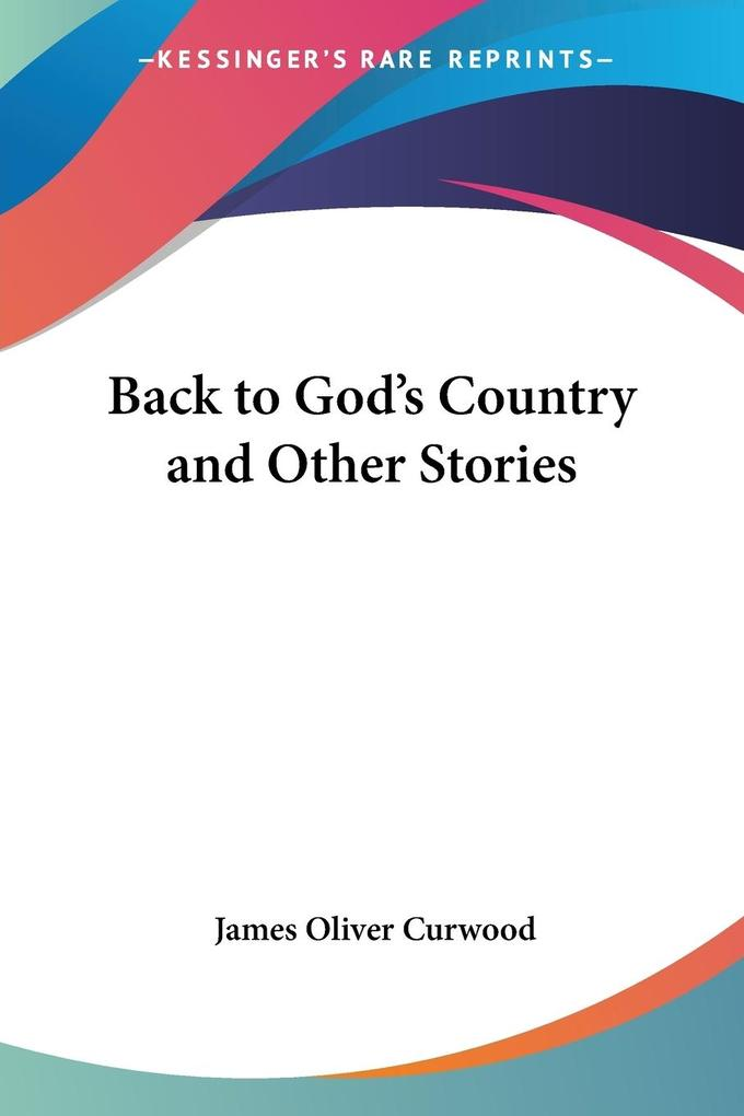 Back to God's Country and Other Stories als Taschenbuch