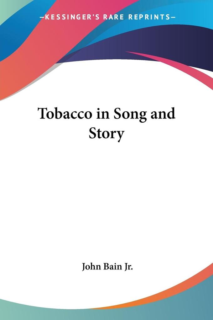 Tobacco in Song and Story als Taschenbuch