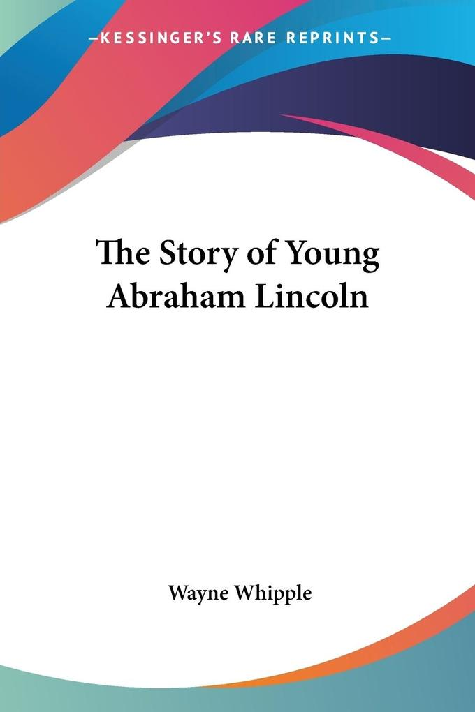 The Story of Young Abraham Lincoln als Taschenbuch