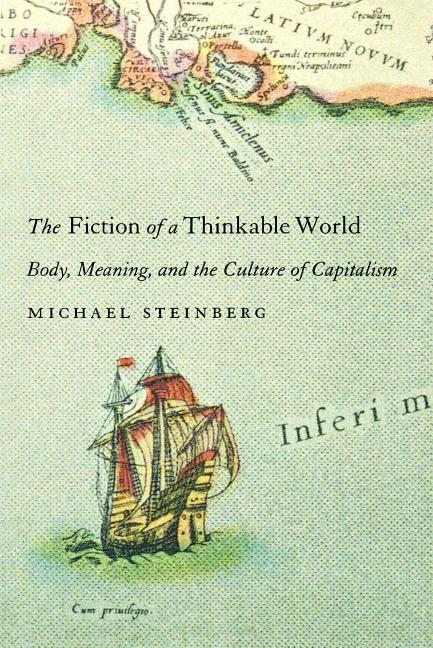 Fiction of a Thinkable World: Body, Meaning, and the Culture of Capitalism als Taschenbuch